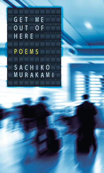 Get Me Out of Here by Sachiko Murakami